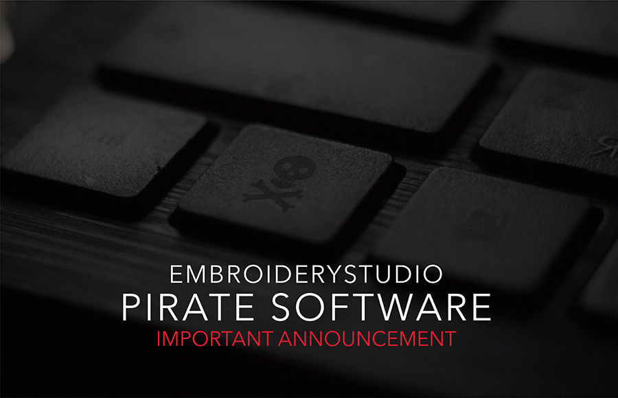 EmbroideryStudio Pirate software Important Announcement